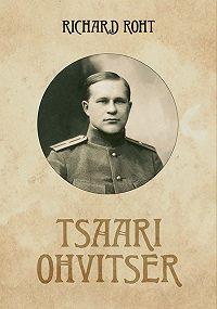 Richard Roht -Tsaari ohvitser