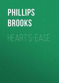 Phillips Brooks -Heart's-ease