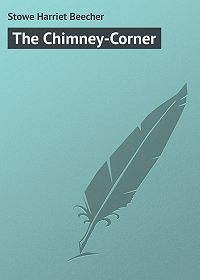 Harriet Stowe -The Chimney-Corner