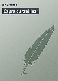Ion Creangă -Capra cu trei iezi