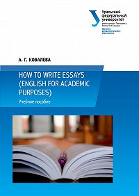 Александра Ковалева -How to write essays (English for Academic Purposes)