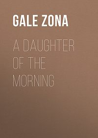 Zona Gale -A Daughter of the Morning
