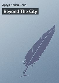 Arthur Conan Doyle -Beyond The City