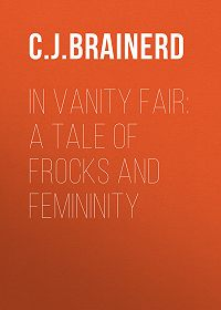 Eleanor Brainerd -In Vanity Fair: A Tale of Frocks and Femininity
