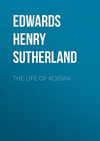Henry Edwards -The Life of Rossini