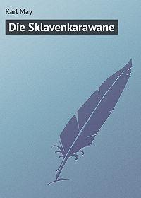 Karl May -Die Sklavenkarawane