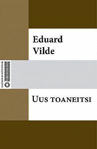 Eduard Vilde -Uus toaneitsi