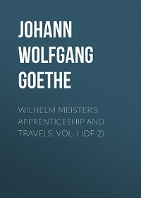 Johann Wolfgang -Wilhelm Meister's Apprenticeship and Travels, Vol. I (of 2)