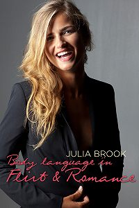 Julia Brook -Body language in Flirt & Romance