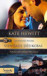 Kate Hewitt -Galingieji Vulfai. Vienišasis Džeikobas