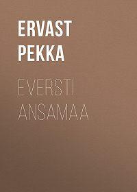 Pekka Ervast -Eversti Ansamaa