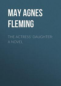 May Fleming -The Actress' Daughter: A Novel