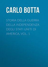 Carlo Botta -Storia della Guerra della Independenza degli Stati Uniti di America, vol. 1