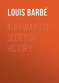 Louis Barbé -In Byways of Scottish History