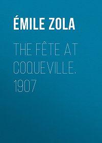 Эмиль Золя -The Fête At Coqueville. 1907