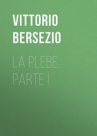 Vittorio Bersezio -La plebe, parte I