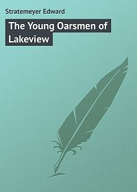 Edward Stratemeyer -The Young Oarsmen of Lakeview