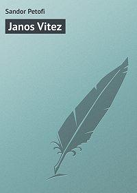 Sandor Petofi - Janos Vitez