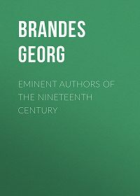 Georg Brandes -Eminent Authors of the Nineteenth Century