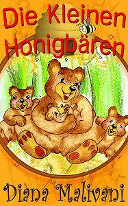 Diana Malivani -Die Kleinen Honigbären