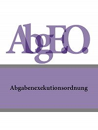 Österreich -Abgabenexekutionsordnung – Abg.E.O.