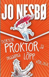 Jo Nesbø -Doktor Proktor ja maailma lõpp. Võib-olla