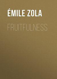 Emile Zola -Fruitfulness