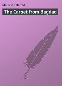 Harold MacGrath -The Carpet from Bagdad