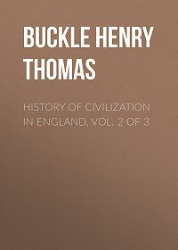 Henry Buckley -History of Civilization in England, Vol. 2 of 3
