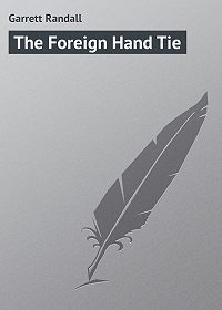 Randall Garrett -The Foreign Hand Tie