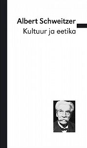 Albert Schweitzer -Kultuur ja eetika