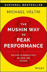 Michael Veltri -The Mushin Way to Peak Performance