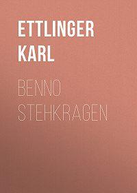 Karl Ettlinger -Benno Stehkragen