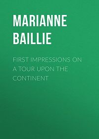 Marianne Baillie -First Impressions on a Tour upon the Continent