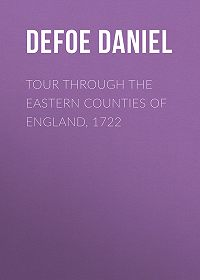Daniel Defoe -Tour through the Eastern Counties of England, 1722