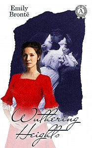Emily Bronte -Wuthering Heights. Illustrated edition