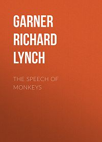 Richard Garner -The Speech of Monkeys