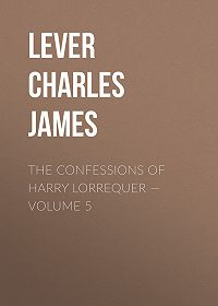 Charles Lever -The Confessions of Harry Lorrequer – Volume 5