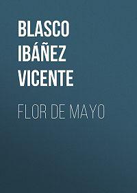 Vicente Blasco Ibáñez -Flor de mayo