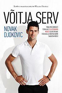 Novak Djokovic -Võitja serv. Maailma esireketi retsept: gluteenivaba menüü suurepärase füüsilise ja vaimse vormi saavutamiseks