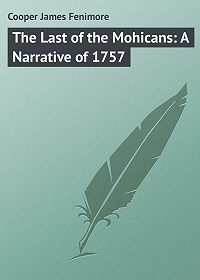 James Cooper -The Last of the Mohicans: A Narrative of 1757