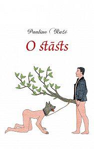 Paulīne Ražē - O stāsts