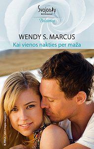 Wendy Marcus -Kai vienos nakties per maža