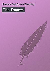 Alfred Mason -The Truants