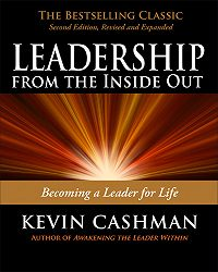 Kevin Cashman -Leadership from the Inside Out. Becoming a Leader for Life