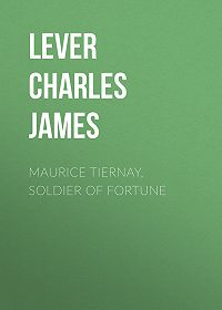 Charles Lever -Maurice Tiernay, Soldier of Fortune