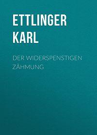 Karl Ettlinger -Der Widerspenstigen Zähmung