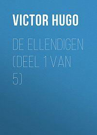 Victor Hugo -De Ellendigen (Deel 1 van 5)