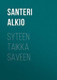 Santeri Alkio -Syteen taikka saveen