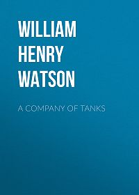 William Henry Lowe Watson -A Company of Tanks